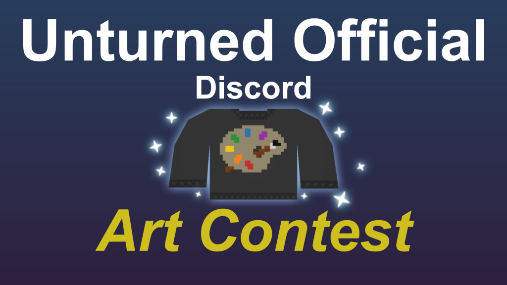 """Text reads """"Unturned Official Discord"""" along the top, and """"Art Contest"""" at the bottom. In the middle, an image of an exclusive cosmetic—the reward—is shown."""